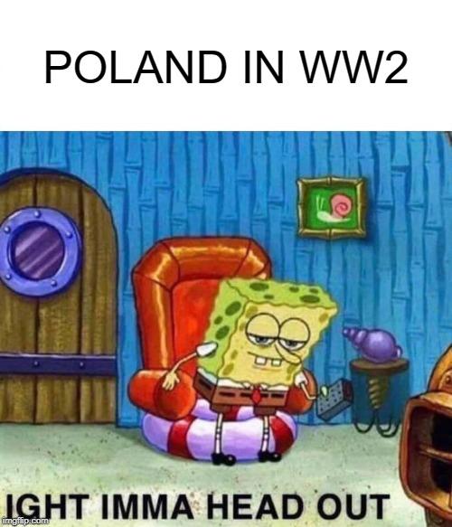 Spongebob Ight Imma Head Out Meme Imgflip