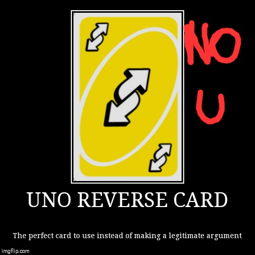 Uno Reverse Card Memes Gifs Imgflip