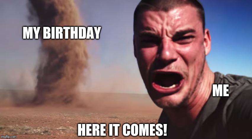 My Birthday S Tomorrow Imgflip