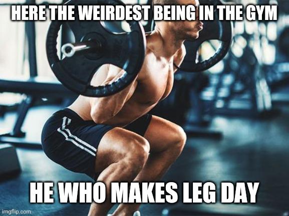 Never Skip Leg Day Memes Gifs Imgflip