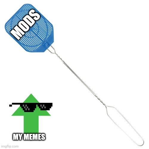 Memes Overload Fly Swatter Memes Gifs Imgflip