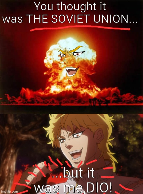 But It Was Me Dio Memes Gifs Imgflip
