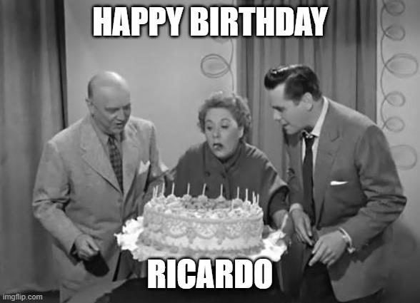 Happy Birthday Ricardo Imgflip