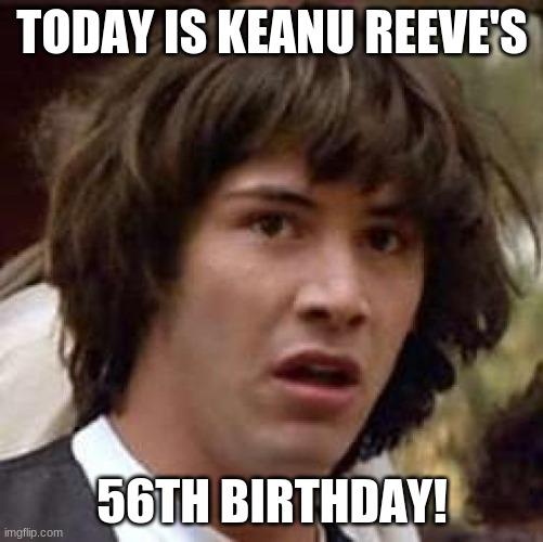 Happy Birthday Keanu Reeves Imgflip