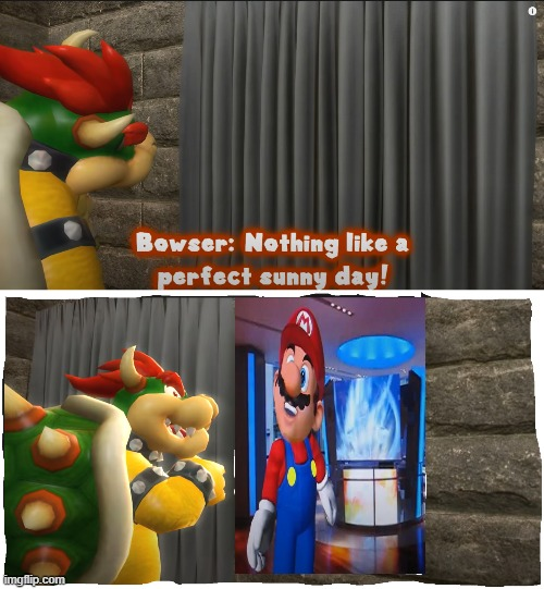 Bowser Sees Mario About To Sing Happy Birthday Imgflip
