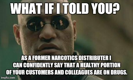 To the jaded bartender who threw out a customer for offering him/her drugs...