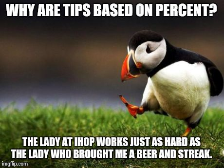 Just gave a $20 tip cause I had wine, steak and app. She wasn't anymore stressed then the lady who served me breakfast.