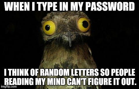 I like to keep my passwords secret