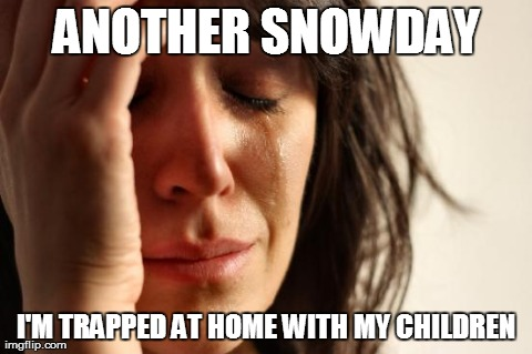 First-World-Problems for Stay-At-Home Parents on Snowdays