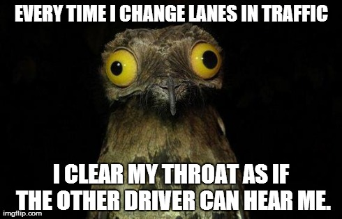 Every Time I Change Lanes