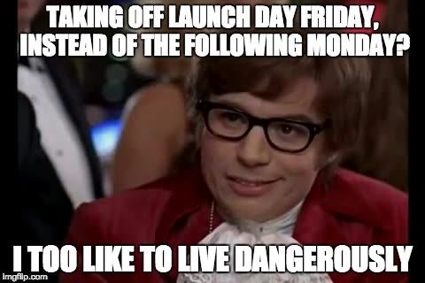 I Too Like To Live Dangerously Meme Imgflip