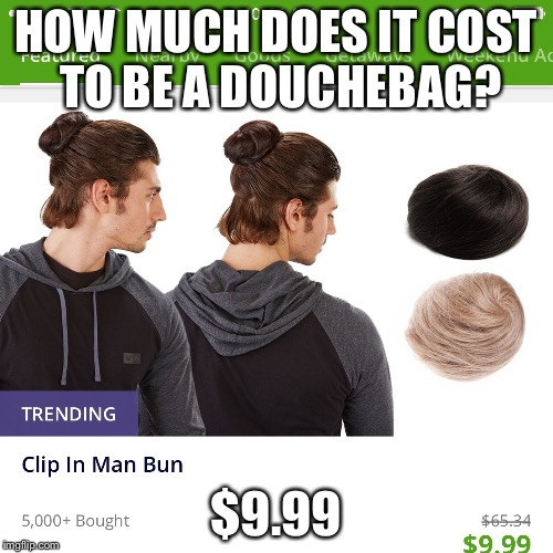 Clip In Man Bun Memes Imgflip