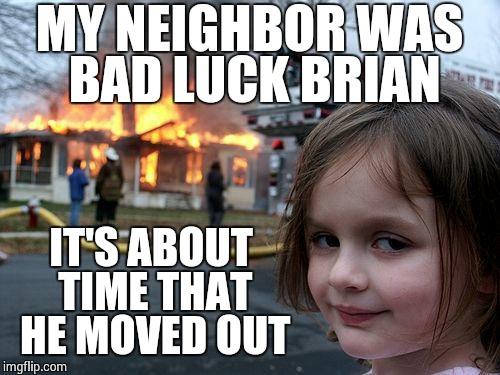 Insert Bad Luck Brian Meme Here