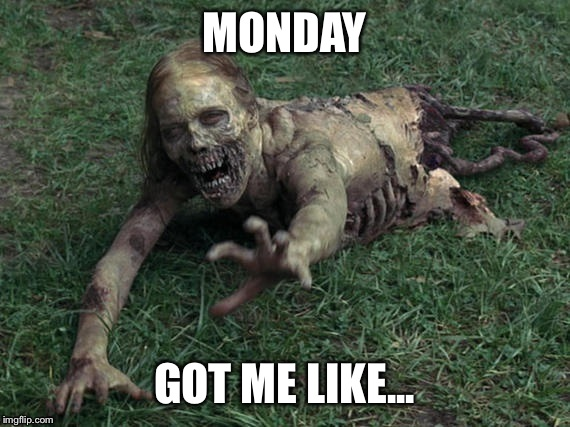 Image Tagged In Zombies Zombie Monday Mondays The Walking Dead