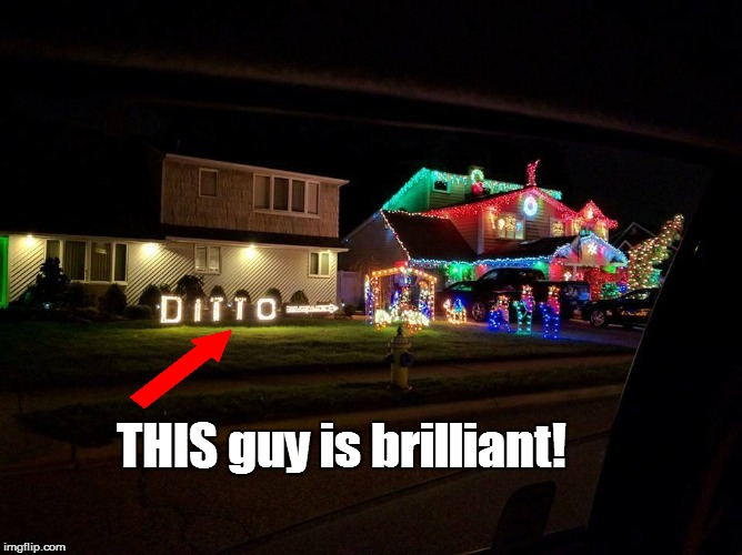 There Is A Sort Of Genius To This Neighbor Imgflip