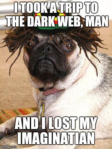 Dark Web Maaaaan Imgflip