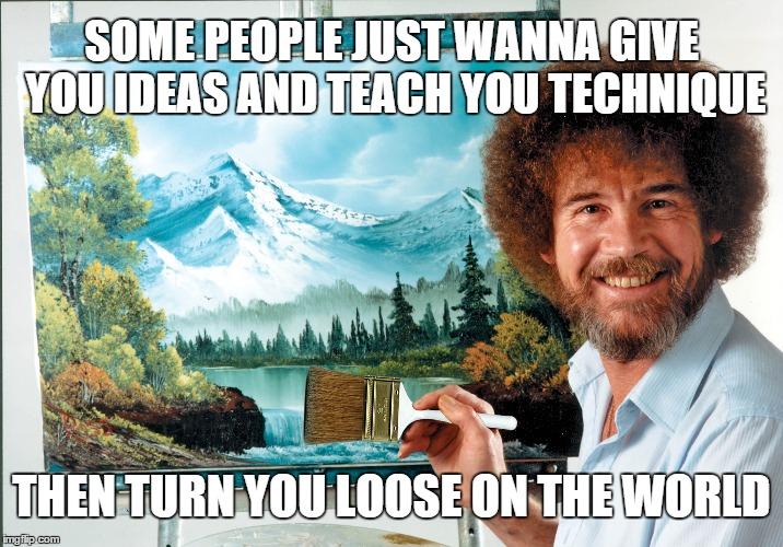 Image result for bob ross teaching memes