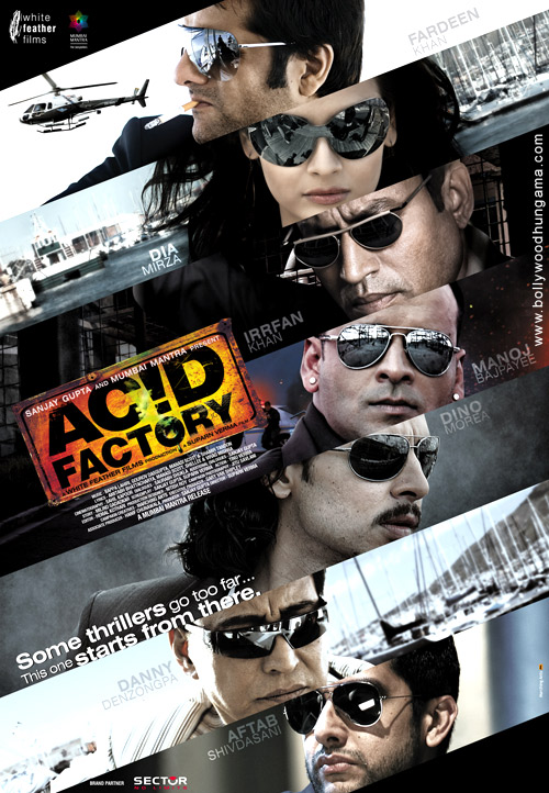 Acid Factory, Fardeen Khan,Dia Mirza,Irrfan Khan,Manoj Bajpai,Dino Morea,Aftab Shivdasani,Danny Denzongpa