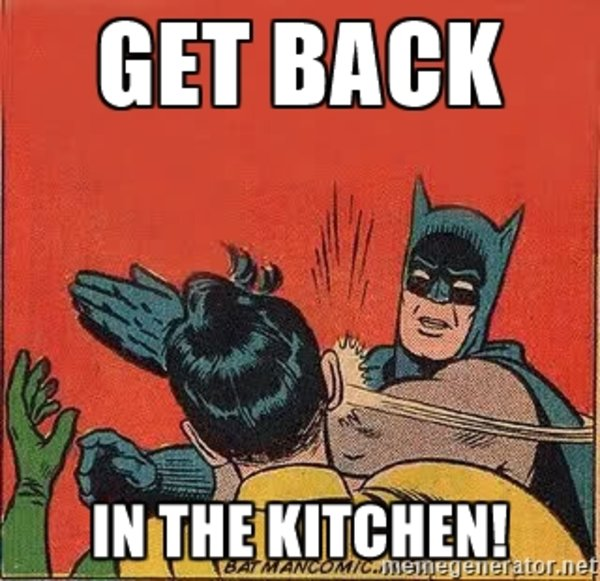 Get Back In The Kitchen Know Your Meme
