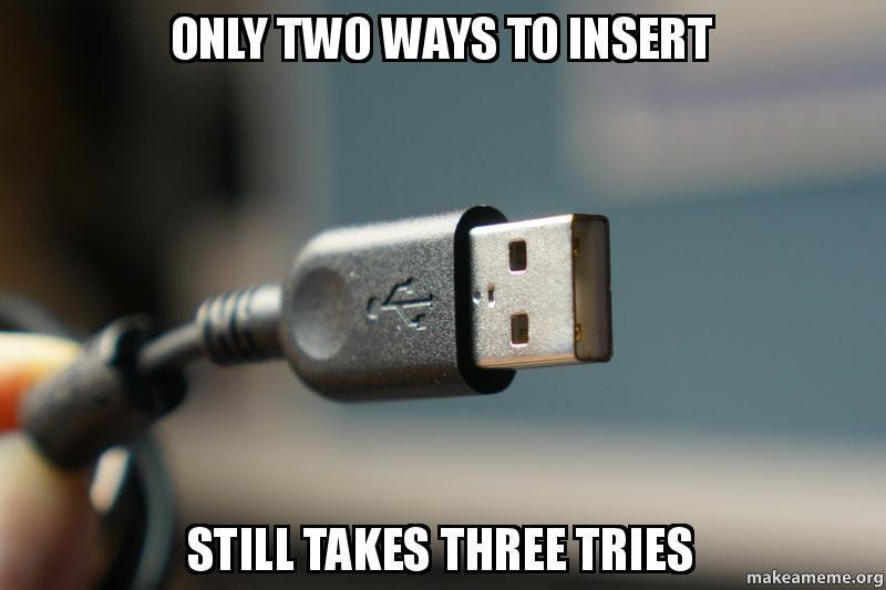 Usb Insertion Issues Know Your Meme