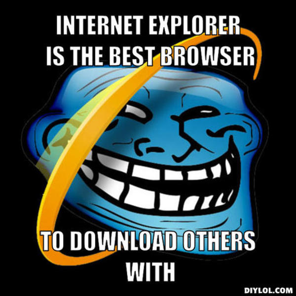 Image 268820 Internet Explorer Know Your Meme