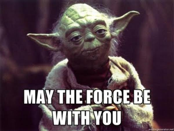 Yoda May the Force Be With You   May The Force Be With You   Know Your Meme