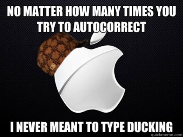 I Ve Never Ever Meant To Say Duck Ducking Autocorrect