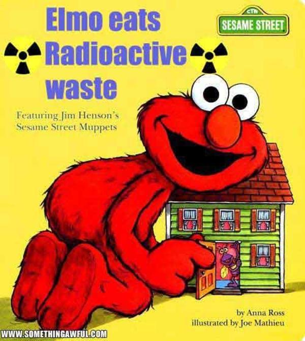 Elmo Eats Radioactive Waste Children S Book Cover Parodies