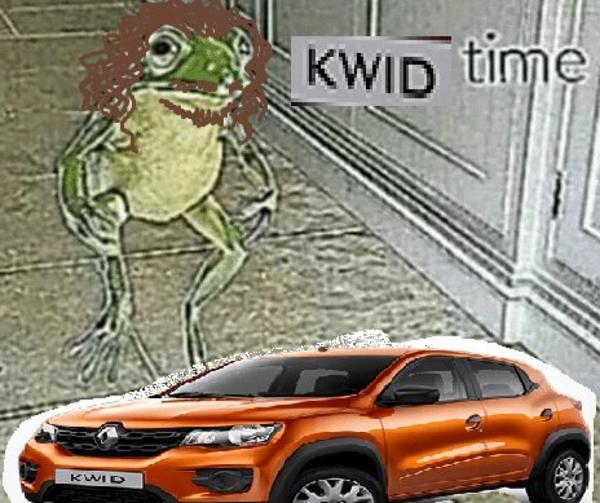 Kwid Time Kwid Do Bettini Know Your Meme