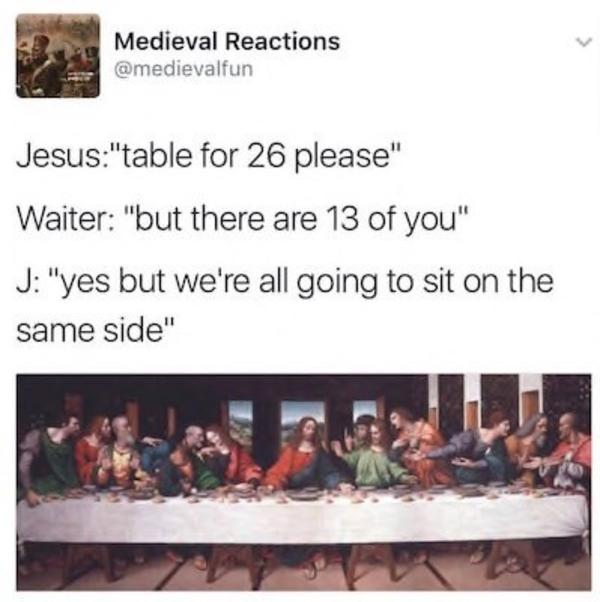 Finding A Table For His Disciples Jesus Know Your Meme