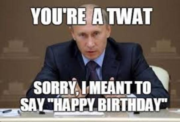Funny Birthday Meme With Putin Happy Birthday Memes Know Your Meme
