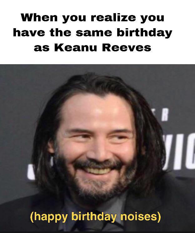 Happy Birthday Keanu R Keanubeingawesome Keanu Reeves Know Your Meme