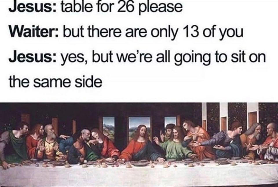 R Trippinthroughtime Last Supper Table Jesus Know Your Meme