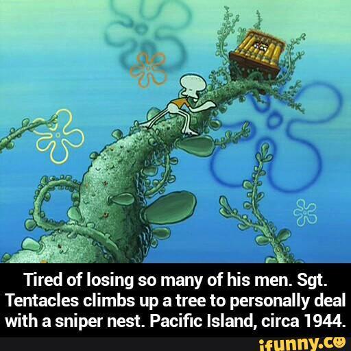 Sgt Tentacles Has Had Enough Spongebob Squarepants Know Your Meme