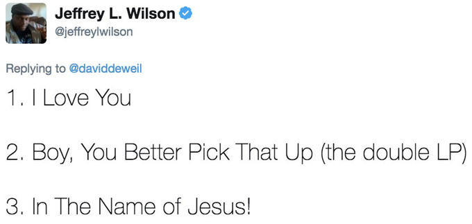 Jeffrey L. Wilson @jeffreylwilson Replying to @daviddeweil 1. I Love You 2. Boy, You Better Pick That Up (the double LP) 3. In The Name of Jesus! Joanie Cunningham text font line