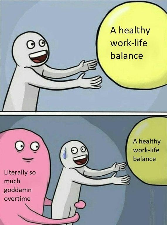 A Healthy Work Life Balance Running Away Balloon Know Your Meme