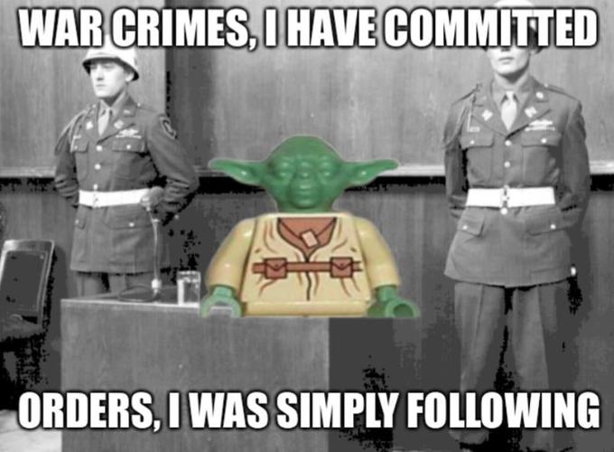 I Was Just Following Orders Know Your Meme