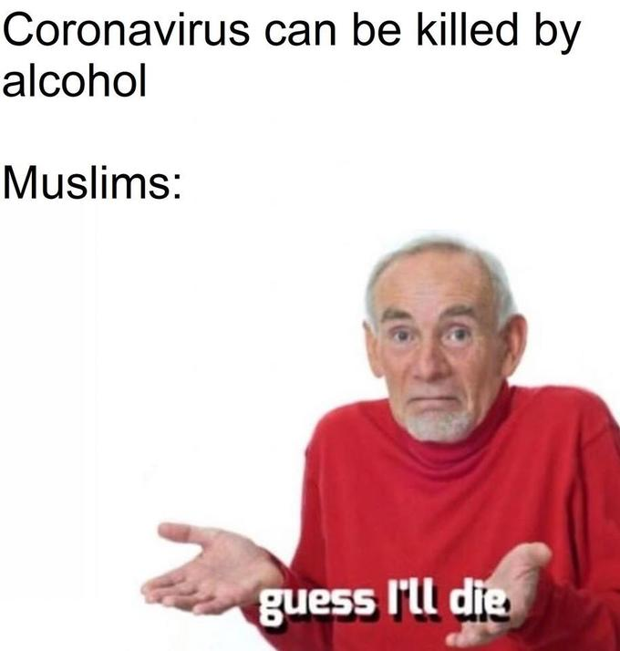 Coronavirus can be killed by alcohol Muslims: guess l'll die Josh Dun Text Photo caption