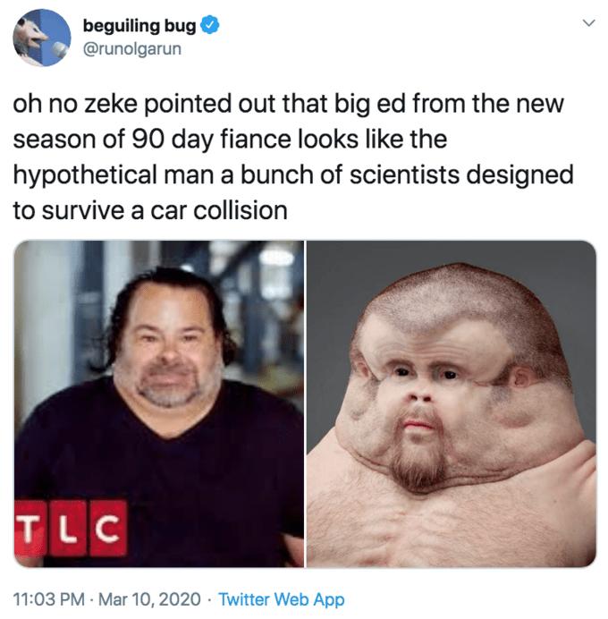 Big Ed Memes Big Ed Cying Is The Latest Best 90 Day Fiance Meme