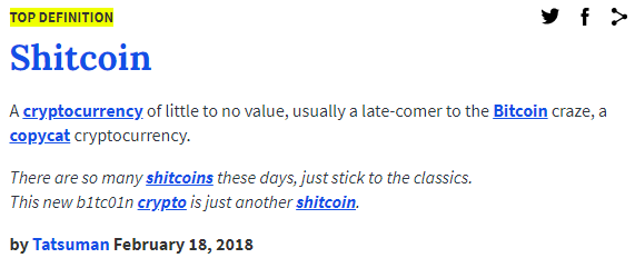 y f > TOP DEFINITION Shitcoin A cryptocurrency of little to no value, usually a late-comer to the Bitcoin craze, a copycat cryptocurrency. There are so many shitcoins these days, just stick to the classics. This new bitc0in crypto is just another shitcoin. by Tatsuman February 18, 2018 Text Font Azure