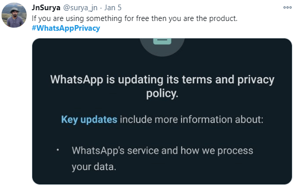 JnSurya @surya_jn · Jan 5 000 If you are using something for free then you are the product. #WhatsAppPrivacy WhatsApp is updating its terms and privacy policy. Key updates include more information about: WhatsApp's service and how we process your data. Text Font