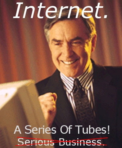 Internet is a Series of TUBES!