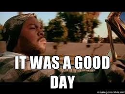 It Was A Good Day Template It Was A Good Day Know Your Meme