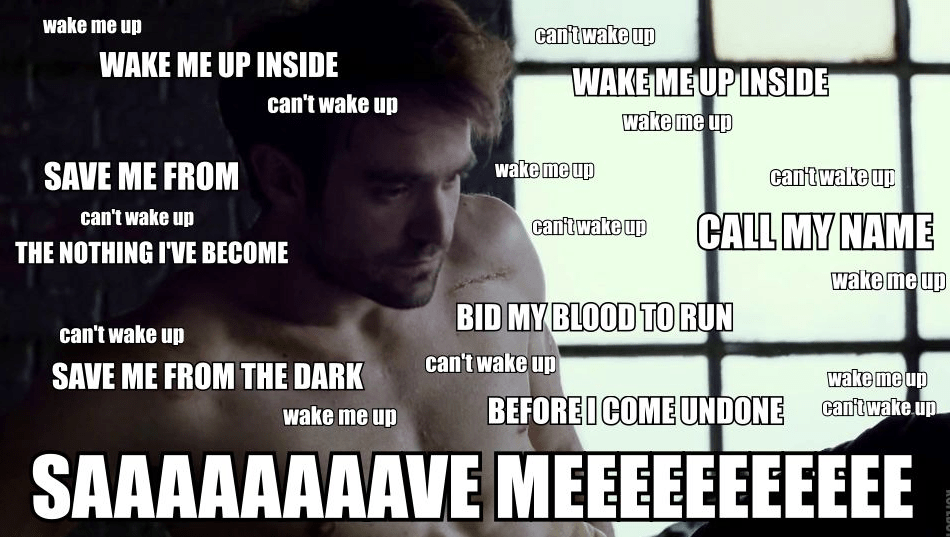 Wake Me Up Feels Wake Me Up Inside Can T Wake Up Know Your Meme
