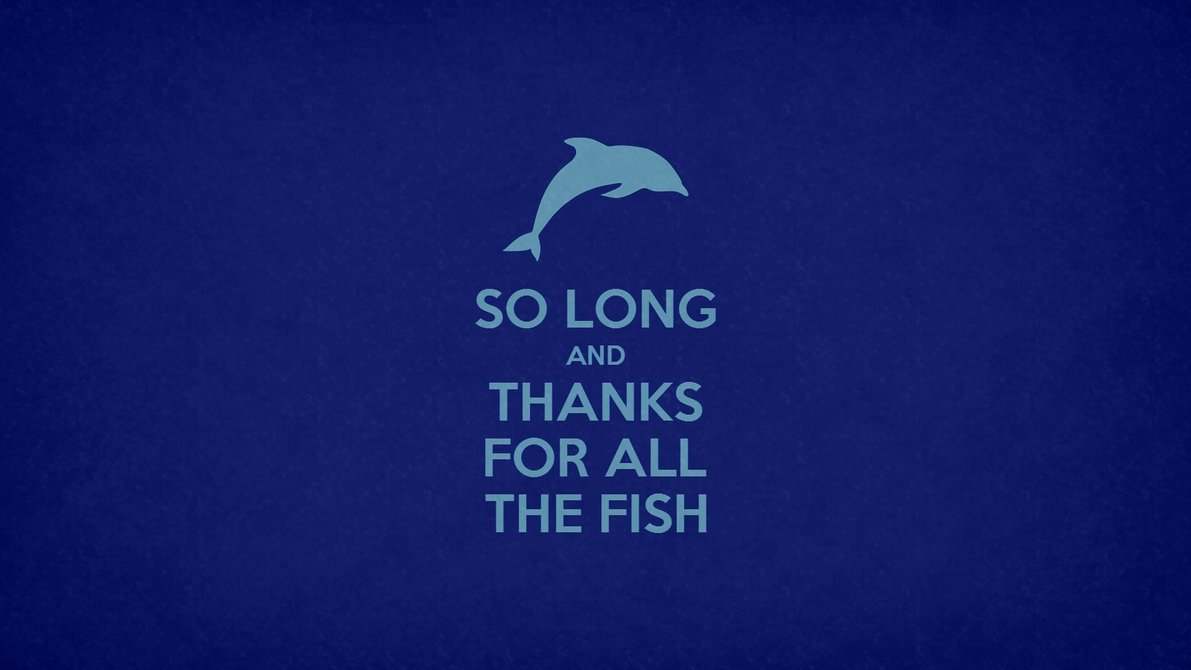 Image result for so long and thanks for all the fish