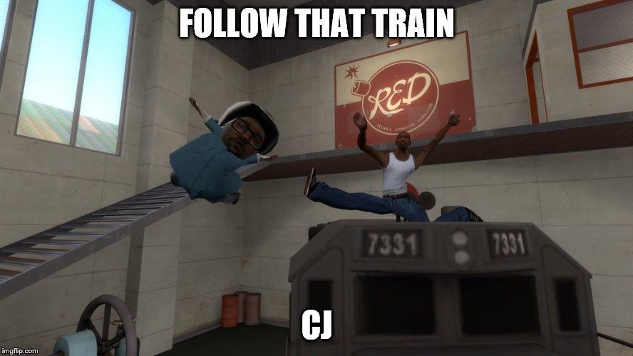 25 Best Memes About Follow The Damn Train Cj Follow The Damn