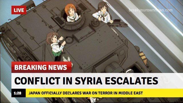 Conflict In Syria Escalates Girls Und Panzer Know Your Meme