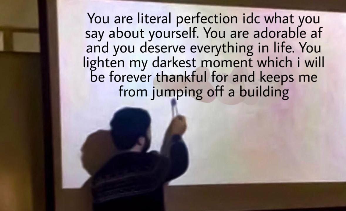 You Are Perfect The Way You Are R Wholesomememes Wholesome