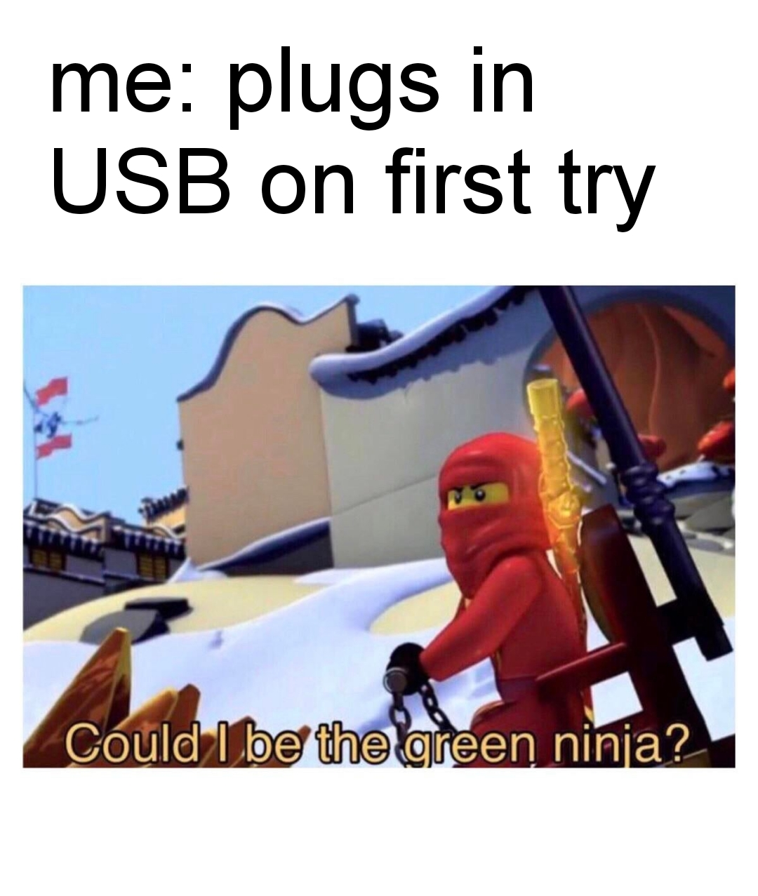 I Am The Green Ninja Could I Be The Green Ninja Know Your Meme