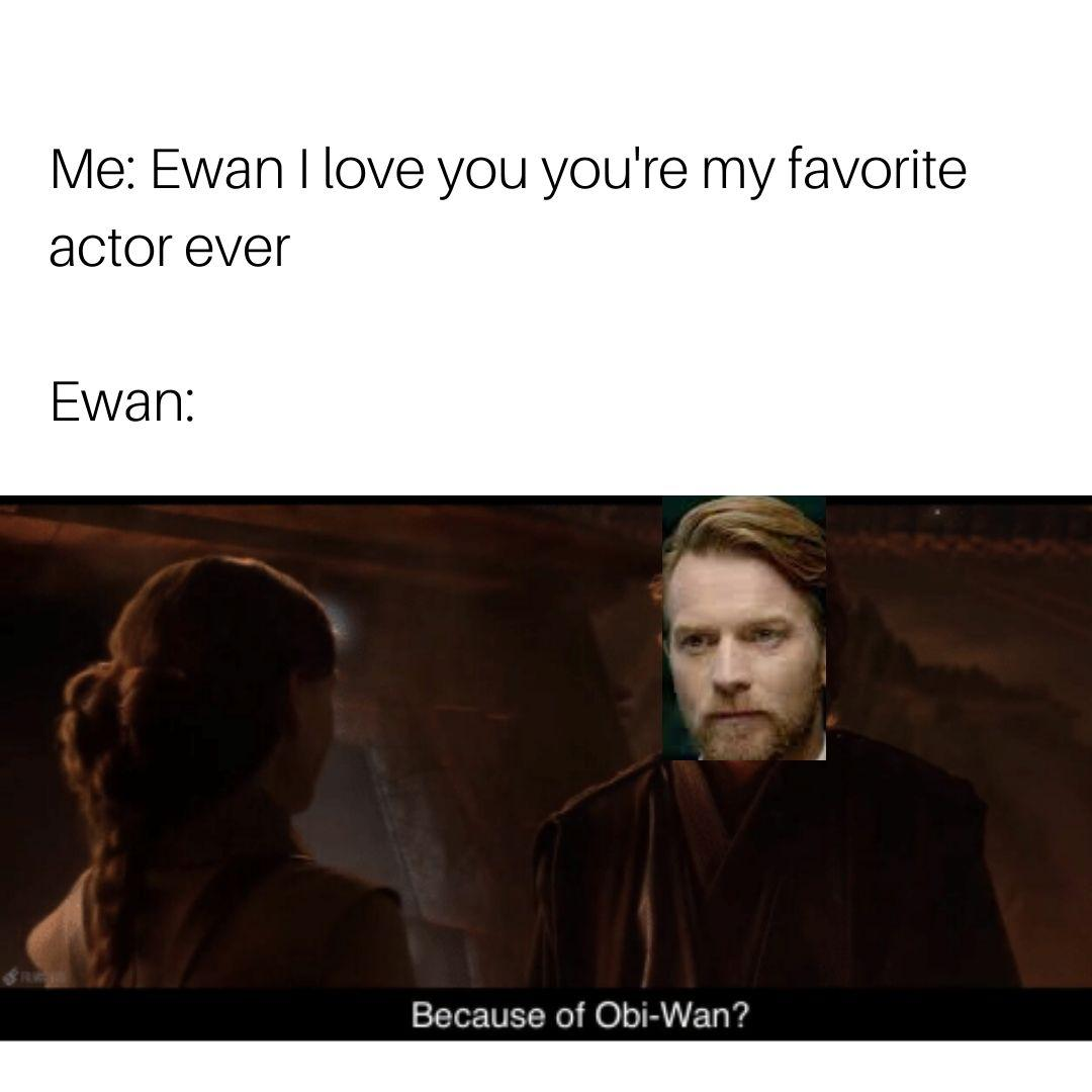 I Don T Wanna Hear Any More About Obi Wan R Prequelmemes